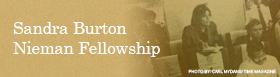 Sandra Burton Nieman Fellowship